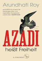 Arundhati Roy Azadi heißt Freiheit