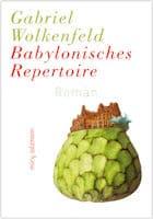 Gabriel Wolkenfeld: Babylonisches Repertoire