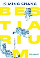 K-Ming Chang: Bestiarium