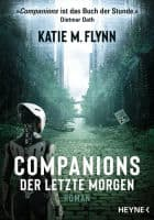 Katie M. Flynn: Companions – Der letzte Morgen