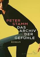 Peter Stamm: Das Archiv der Gefühle