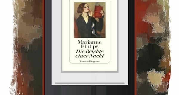 Marianne Philips: Die Beichte einer Nacht