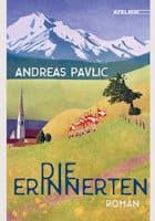 Andreas Pavlic: Die Erinnerten