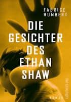 Fabrice Humbert: Die Gesichter des Ethan Shaw