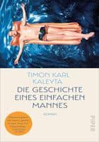 Timon Karl Kaleyta: Die Geschichte eines einfachen Mannes