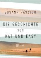 Susann Pásztor: Die Geschichte von Kat und Easy