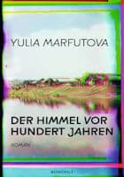 Yulia Marfutova Der Himmel vor hundert Jahren