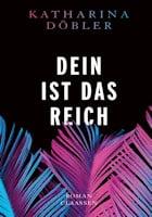 Katharina Döbler: Dein ist das Reich