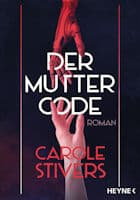 Carole Stivers: Der Muttercode