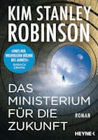 Kim Stanley Robinson Das Ministerium für die Zukunft
