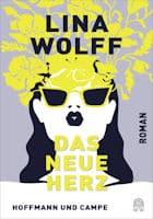 Lina Wolff: Das neue Herz