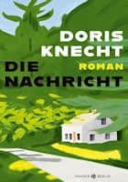 Doris Knecht Die Nachricht