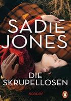 Sadie Jones: Die Skrupellosen