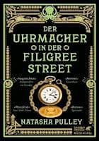 Natasha Pulley: Der Uhrmacher in der Filigree Street