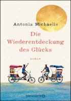 Antonia Michaelis: Die Wiederentdeckung des Glücks