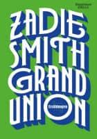 Zadie Smith: Grand Union