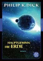 Philip K. Dick: Hauptgewinn: die Erde