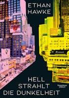 Ethan Hawke: Hell strahlt die Dunkelheit
