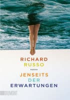 Richard Russo: Jenseits der Erwartungen