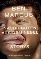 Ben Marcus: Nachrichten aus dem Nebel