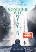 Judith W. Taschler: Sommer wie Winter