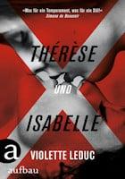 Violette Leduc: Thérèse und Isabelle