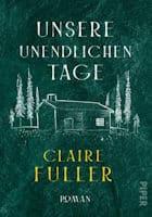 Claire Fuller: Unsere unendlichen Tage