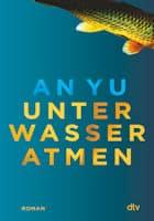 An Yu Unter Wasser atmen