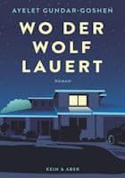 Ayelet Gundar-Goshen: Wo der Wolf lauert