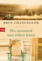 Bryn Chancellor: Wo niemand uns sehen kann