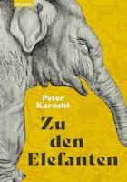 Peter Karoshi: Zu den Elefanten